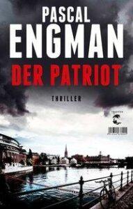 Das Cover zu 'Der Patriot' von Pascal Engman